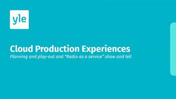 Cloud Production Experiences: Radio at YLE