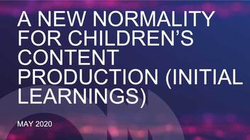 A New Normality for Children's Content Production